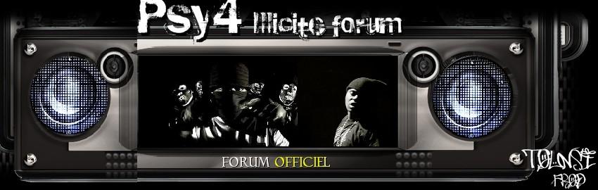 Psy4 Forum Illicite