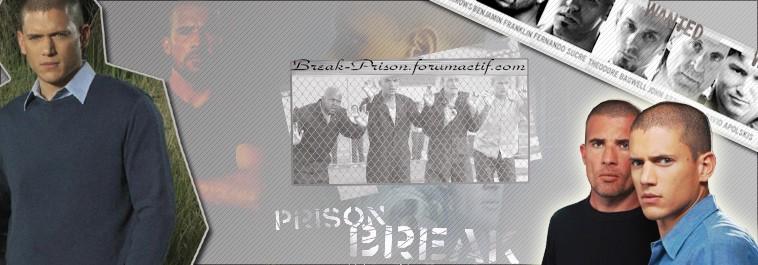.:!:. PRISON BREAK .:!:.
