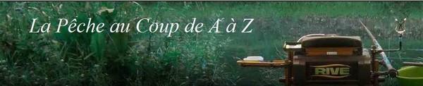 Bannière La pêche au coup de A à Z