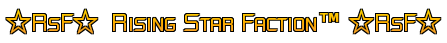 Rising Star Faction?