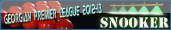Georgian Premier League 2012-13 [ Snooker ]